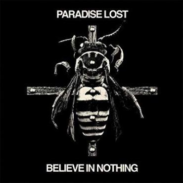 Believe In Nothing - Paradise Lost