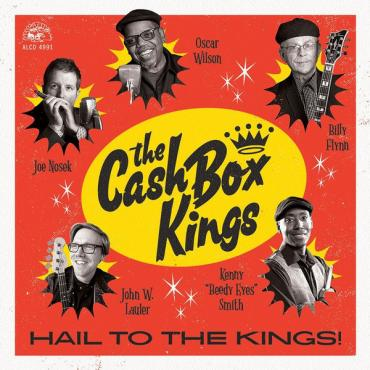 Hail To The Kings! - The Cash Box Kings