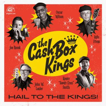 Hail To The Kings - The Cash Box Kings