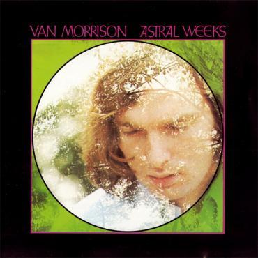 Astral Weeks - Van Morrison