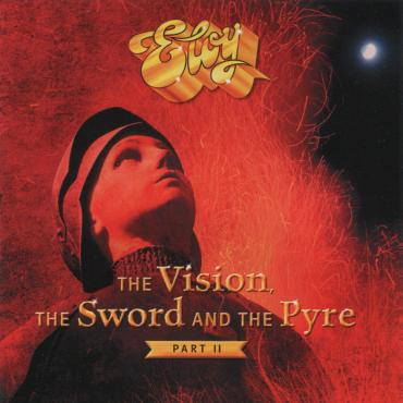 The Vision, The Sword And The Pyre - Part II - Eloy