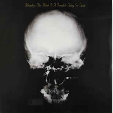 The Mind Is A Terrible Thing To Taste - Ministry