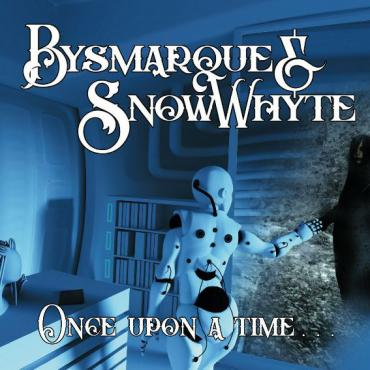 Once Upon A Time... - Bysmarque & Snowwhyte