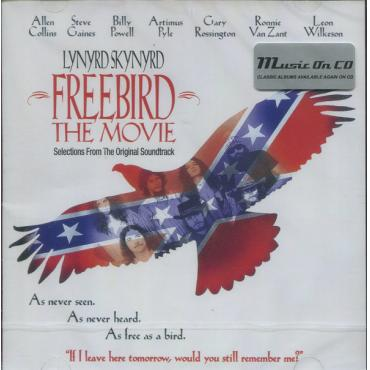 Freebird The Movie - Selections From The Original Soundtrack - Lynyrd Skynyrd