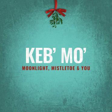Moonlight, Mistletoe & You - Keb Mo