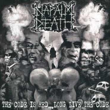 The Code Is Red... Long Live The Code - Napalm Death