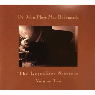Dr. John Plays Mac Rebennack: The Legendary Sessions Volume Two - Dr. John