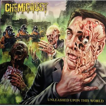 Unleashed Upon This World  - Chemicaust