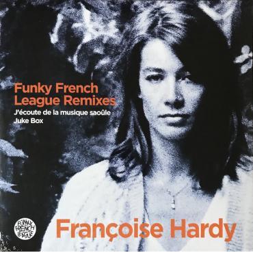 Funky French League Remixes - J'écoute De La Musique Saoûle / Juke Box - Françoise Hardy