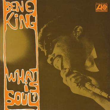 What Is Soul? - Ben E. King