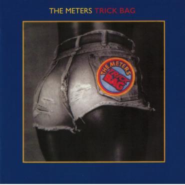 Trick Bag - The Meters