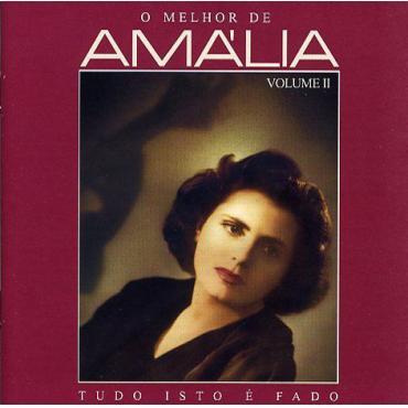 O Melhor De Amália Volume II (Tudo Isto É Fado) - Amália Rodrigues