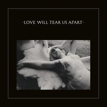 Love Will Tear Us Apart - Joy Division