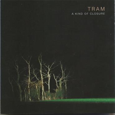 A Kind Of Closure - Tram