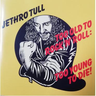 Too Old To Rock 'N' Roll : Too Young To Die - Jethro Tull