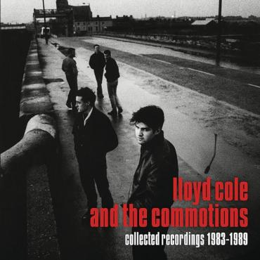 Collected Recordings 1983-1989 - Lloyd Cole & The Commotions