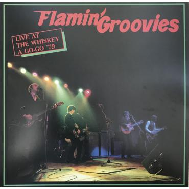 Live At The Whiskey A Go-Go '79 - The Flamin' Groovies