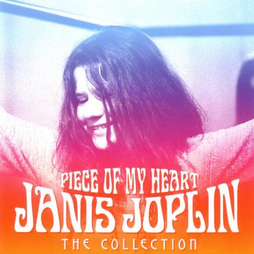 Piece Of My Heart - The Collection - Janis Joplin