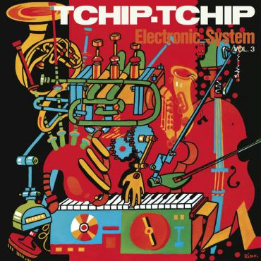 Tchip-Tchip Electronic System Vol. 3 - Electronic System