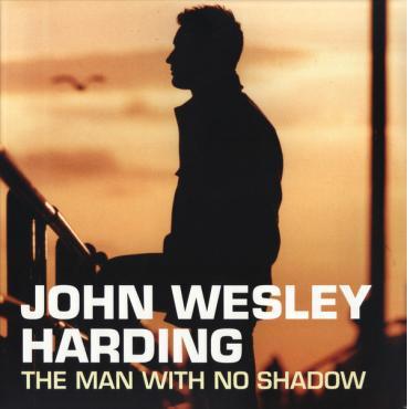 The Man With No Shadow - John Wesley Harding