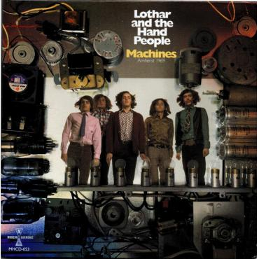 Machines: Amherst 1969 - Lothar And The Hand People