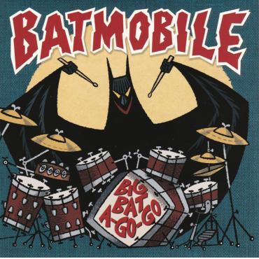 Big Bat A Go-Go - Batmobile