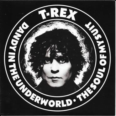 Dandy In The Underworld / The Soul Of My Suit - T. Rex