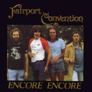 Encore Encore - Fairport Convention