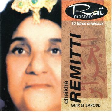 Ghir El Baroud - Cheikha Rimitti