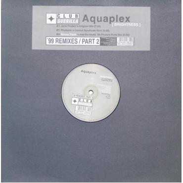 Brightness ('99 Remixes / Part 2) - Aquaplex