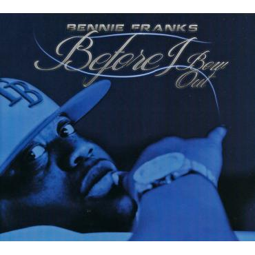 Before I Bow Out - Bennie Franks