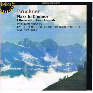 Mass In E Minor • Libera Me • Zwei Aequale - Anton Bruckner