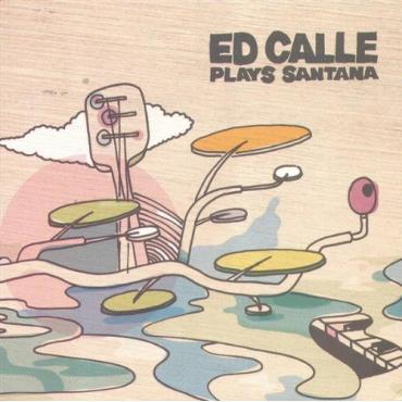 Plays Santana - Ed Calle