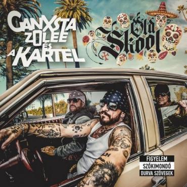 Oldskool - Ganxsta Zolee És A Kartel
