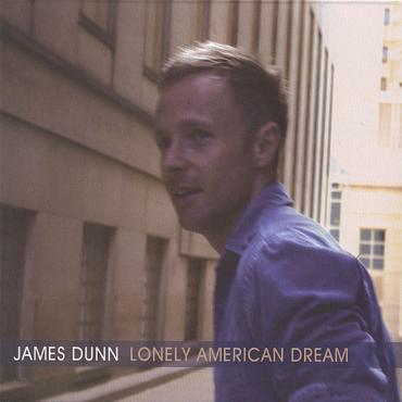 Lonely American Dream - James Dunn