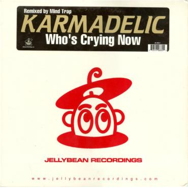 Who's Crying Now - Karmadelic