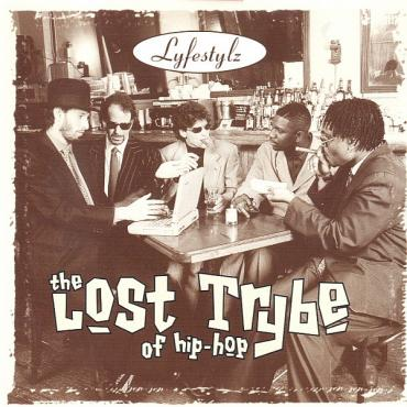 Lyfestylz - The Lost Trybe Of Hip Hop