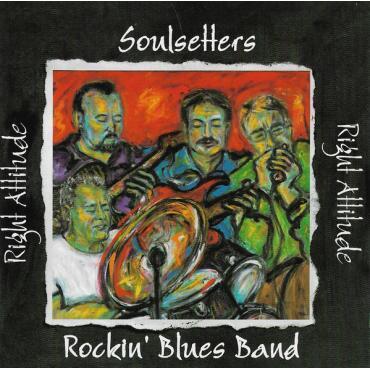 Right Attitude - Soulsetters Rockin' Blues Band