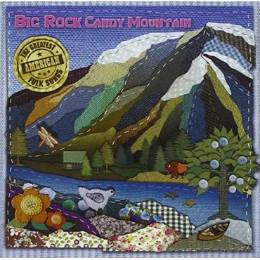 The Greatest American Folk Songs - Big Rock Candy Mountain
