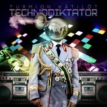 Technodiktator - Turmion Kätilöt