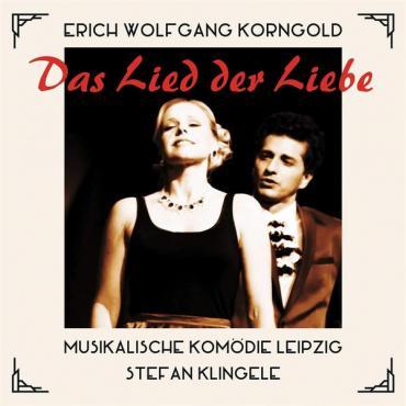 Das Lied Der Liebe - Erich Wolfgang Korngold