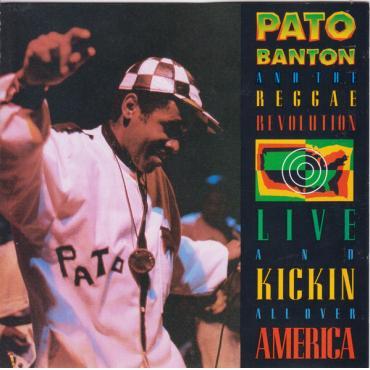 Live & Kickin All Over America - Pato Banton & The Reggae Revolution