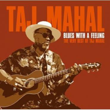 Blues With A Feeling The Very Best Of Taj Mahal - Taj Mahal