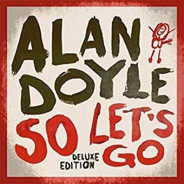 So Let's Go - Alan Doyle