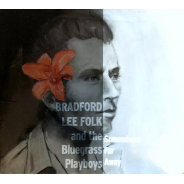 Somewhere Far Away - Bradford Lee Folk And The Bluegrass Playboys