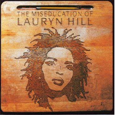 The Miseducation Of Lauryn Hill - Lauryn Hill