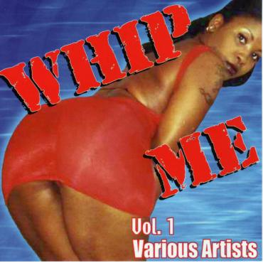 Whip Me, Volume 1 - Various Production