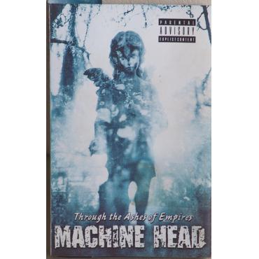 Through The Ashes Of Empires - Machine Head