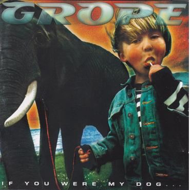 If You Were My Dog... - Grope