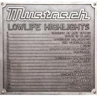 Lowlife Highlights - Mustasch